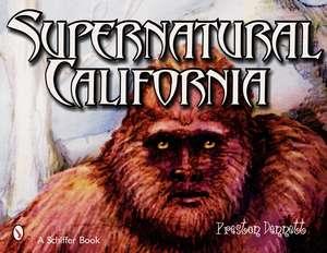 Supernatural California de Preston Dennett