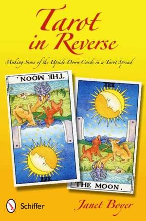 Tarot in Reverse de Janet Boyer