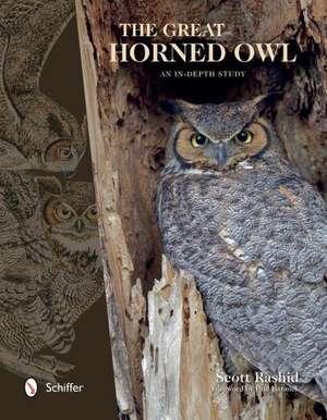 The Great Horned Owl:  An In-Depth Study de Scott Rashid