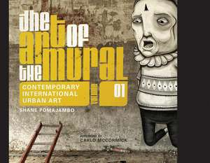 The Art of the Mural Volume 1