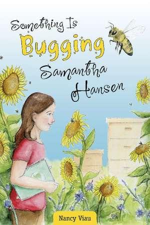 Something Is Bugging Samantha Hansen de Nancy Viau