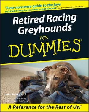Retired Racing Greyhounds For Dummies de Lee Livingood