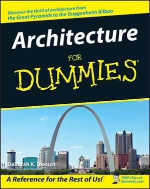 Architecture For Dummies de Deborah K. Dietsch