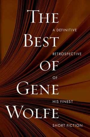 The Best of Gene Wolfe de Gene Wolfe