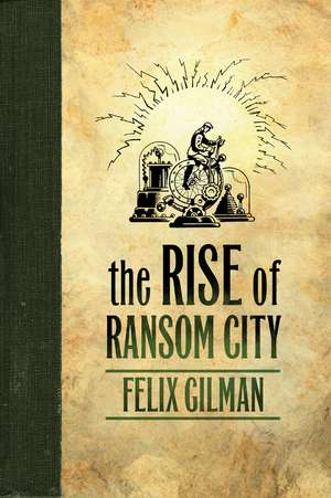 The Rise of Ransom City de Felix Gilman