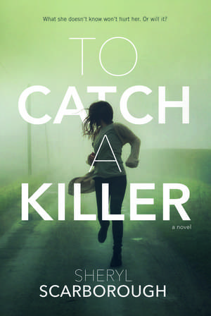 To Catch a Killer de Sheryl Scarborough