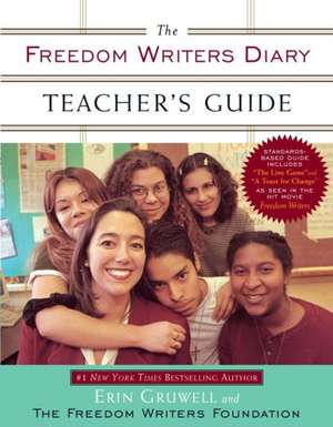 Freedom Writers Diary Teacher's Guide de Erin Gruwell