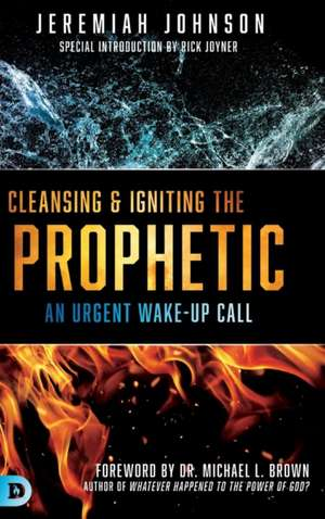 Cleansing and Igniting the Prophetic de Jeremiah Johnson
