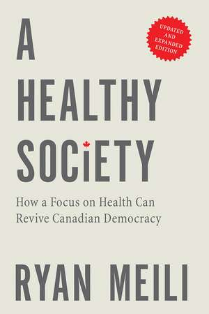 A Healthy Society, Updated and Expanded Edition: How a Focus on Health Can Revive Canadian Democracy