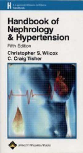 Handbook of Nephrology and Hypertension de Christopher S. Wilcox MD, PhD