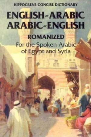 Arabic-English / English-Arabic Concise Romanized Dictionary: Egyptian & Syrian de Richard Jasch