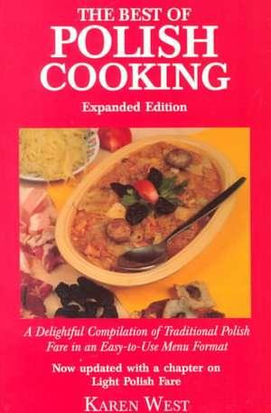 Best of Polish Cooking: Expanded Edition de Karen West