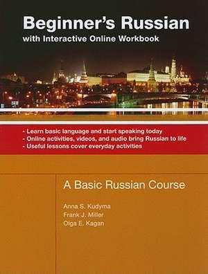 Beginner's Russian: with Interactive Online Workbook de Anna Kudyma Ph.D.