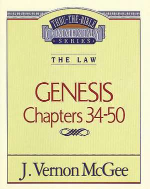 Thru the Bible Vol. 03: The Law (Genesis 34-50) de J. Vernon McGee
