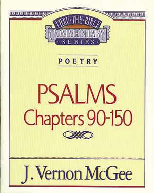 Thru the Bible Vol. 19: Poetry (Psalms 90-150) de J. Vernon McGee