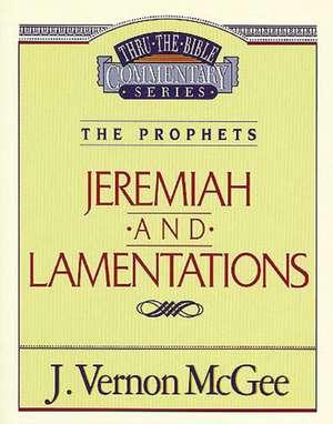 Thru the Bible Vol. 24: The Prophets (Jeremiah/Lamentations) de J. Vernon McGee