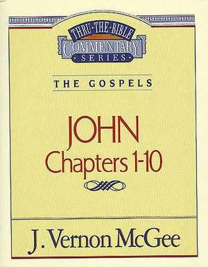 Thru the Bible Vol. 38: The Gospels (John 1-10) de J. Vernon McGee