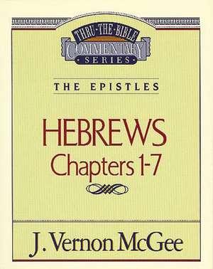 Thru the Bible Vol. 51: The Epistles (Hebrews 1-7) de J. Vernon McGee