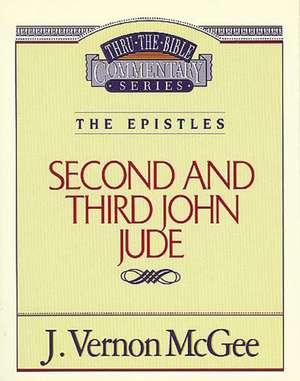 Thru the Bible Vol. 57: The Epistles (2 and   3 John/Jude) de J. Vernon McGee