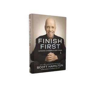 Finish First: Winning Changes Everything de Scott Hamilton