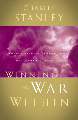 Winning the War Within de Charles F. Stanley