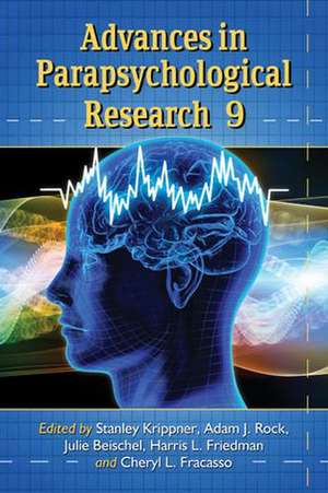 Advances In Parapsychological Research  Volume 9