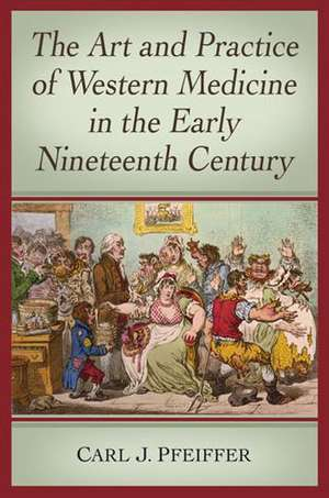The Art and Practice of Western Medicine in the Early Nineteenth Century