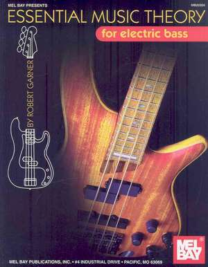 Essential Music Theory for Electric Bass de Robert Garner