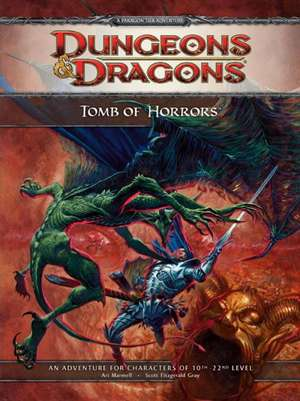 Tomb of Horrors: A 4th Edition D&d Super Adventure de Scott Fitzgerald Gray