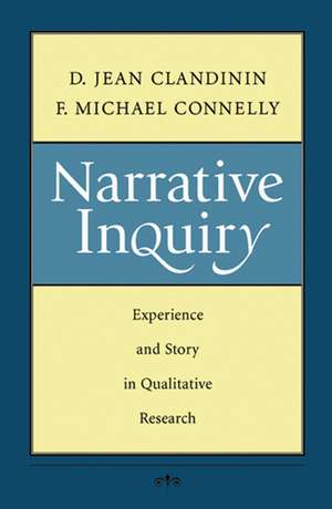 Narrative Inquiry: Experience and Story in Qualitative Research de D. Jean Clandinin