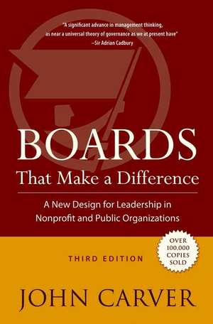 Boards That Make a Difference: A New Design for Leadership in Nonprofit and Public Organizations de John Carver