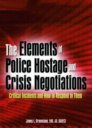 The Elements of Police Hostage and Crisis Negotiations imagine