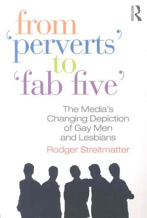 From Perverts to Fab Five:  The Media's Changing Depiction of Gay Men and Lesbians de Jerry Bigner