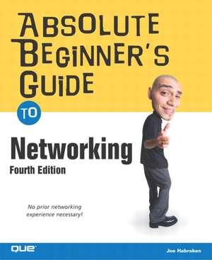 Absolute Beginner's Guide to Networking de Joseph W. Habraken