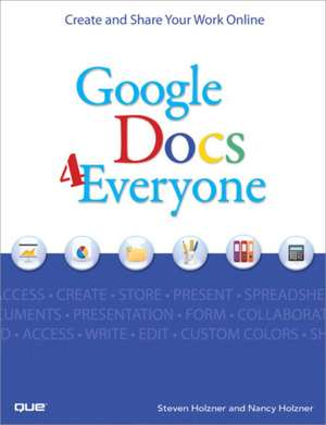 Google Docs 4 Everyone de Steve Holzner