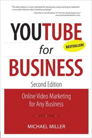 YouTube for Business:  Online Video Marketing for Any Business de Michael Miller