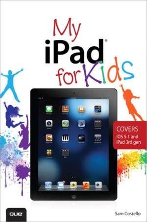 My iPad for Kids de Sam Costello