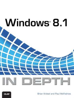 Windows 8.1 in Depth:  Build Your Own 3D Printer and Print Your Own 3D Objects de Brian Knittel