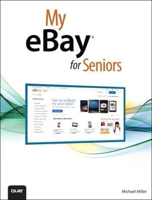 My eBay for Seniors de Michael Miller