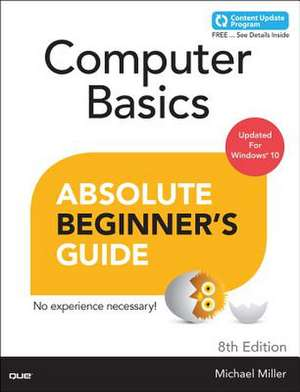 Computer Basics Absolute Beginner's Guide, Windows 10 Edition (Includes Content Update Program):  Everything You Need to Know about the Samsung Galaxy Tab 4 Nook, Nook Glowlight, and Nook Reading de Michael Miller