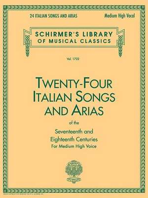 24 Italian Songs & Arias of the 17th & 18th Centuries: Schirmer Library of Classics Volume 1722 Medium High Voice Book Only de  Hal Leonard Corp