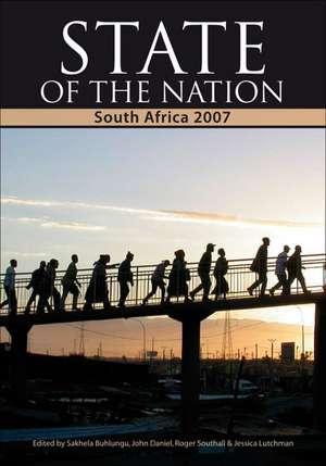 State of the Nation:  South Africa 2007 de Sakhela Buhlungu