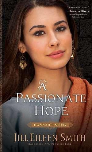 Passionate Hope: Hannah's Story de Jill Smith