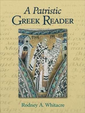 A Patristic Greek Reader de Rodney A. Whitacre