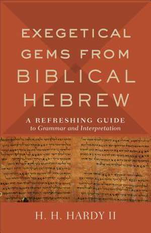 Exegetical Gems from Biblical Hebrew de H. H. II Hardy