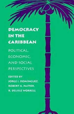 Democracy in the Caribbean de Dominguez