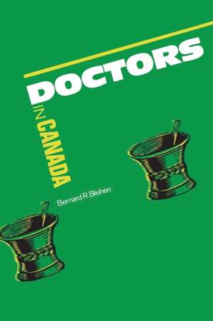 Doctors in Canada: The Changing World of Medical Practice