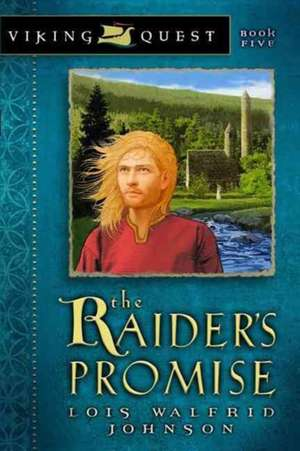 The Raider's Promise de Lois Walfrid Johnson