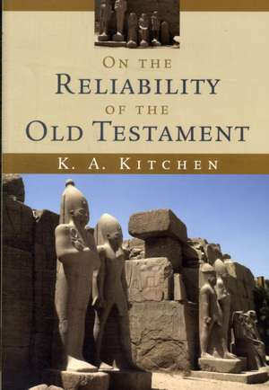 On the Reliability of the Old Testament de K. a. Kitchen