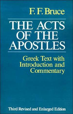 The Acts of the Apostles:  The Greek Text with Introduction and Commentary de Frederick Fyvie Bruce